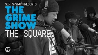 The Grime Show: The Square